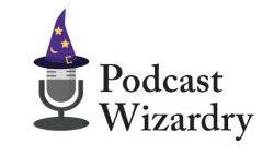 Podcast Wizardry